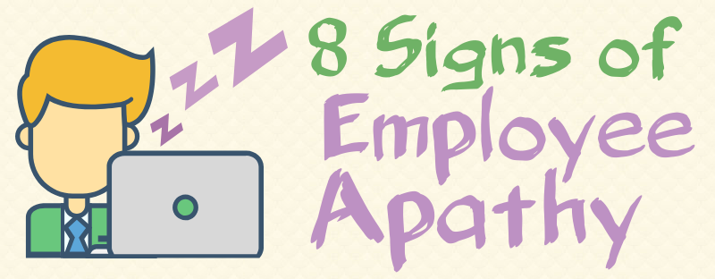 8 Signs of Employee Apathy