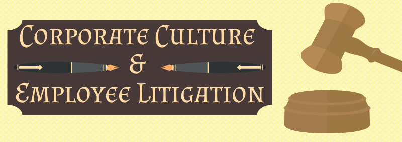 Corporate Culture & Employee Litigation