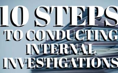 10 Steps to Conducting Internal Investigations