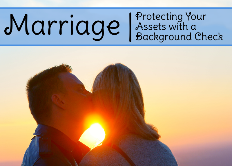 Background Check to Protect Your Assets in Marriage