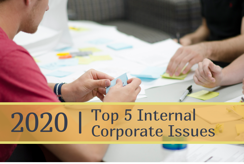 Top 5 Internal Corporate Issues in 2020