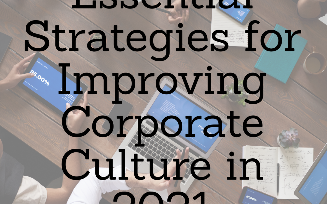 Essential Strategies for Improving Corporate Culture in 2021