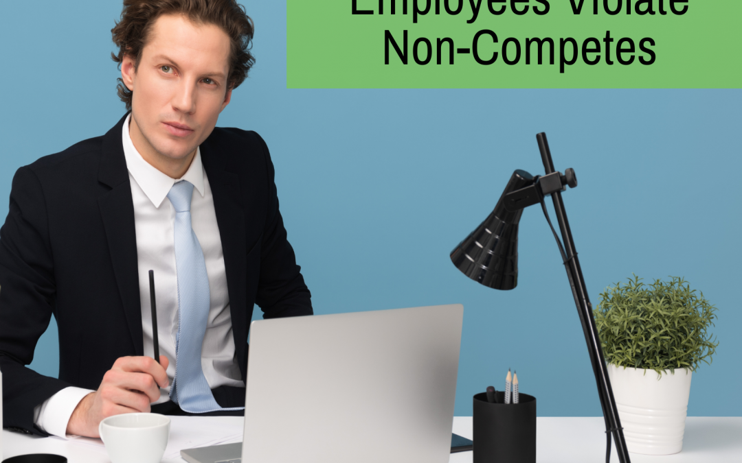 Don't Let Former Employees Violate Non-Competes