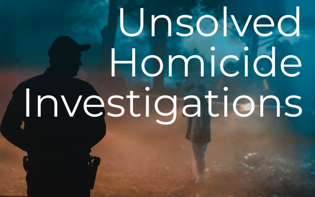 Hiring a PI for Unsolved Homicide Investigations